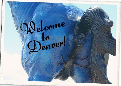 Welcome to Denver!   Have My Babies, Blucifer!   Denver ...