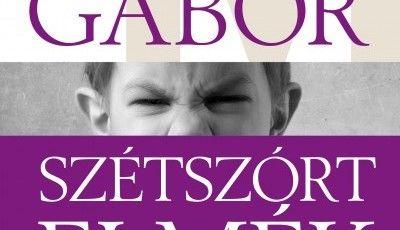 Tanácsok szülőknek dr. Máté Gábor Szétszórt elmék című könyve alapján