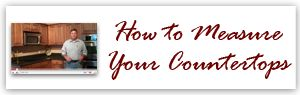 How to Measure Your Countertops - helps you figure out square footage for a quote