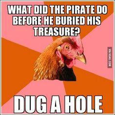 Oh my gosh. The Anti Joke Chicken kills me. I have the dumbest sense of humor.