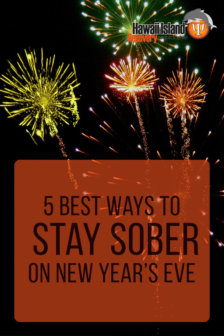 Instead of starting the new year with a drunken night you won't remember, check out the 5 best ways to stay sober on New Year's Eve. #addiction #recovery #hawaii