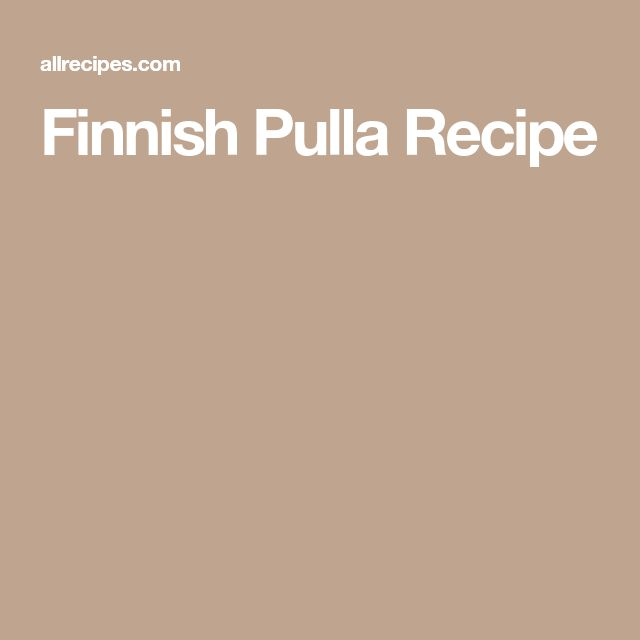 Finnish Pulla Recipe