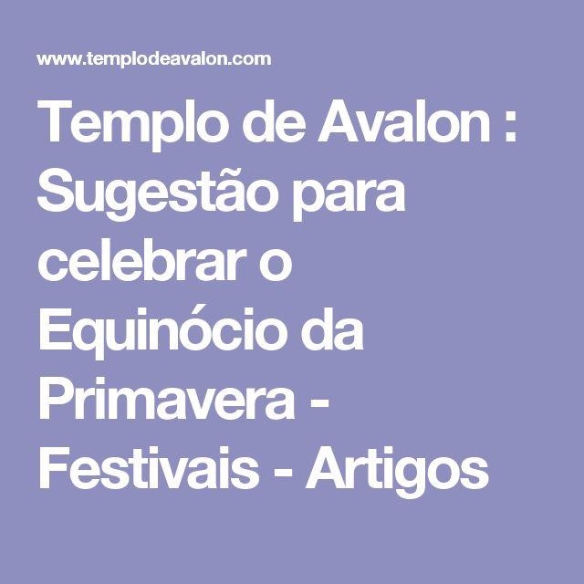 Templo de Avalon : Sugestão para celebrar o Equinócio da Primavera - Festivais - Artigos