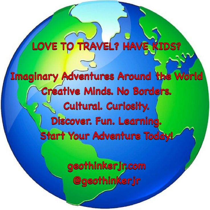 Imaginary Adventures Around the World • Creative Minds. No Borders. • Create. Cultural. Curiosity • Discover. Fun. Learning. •  Start Your Adventure Today! • Love To Travel • Reach Out!