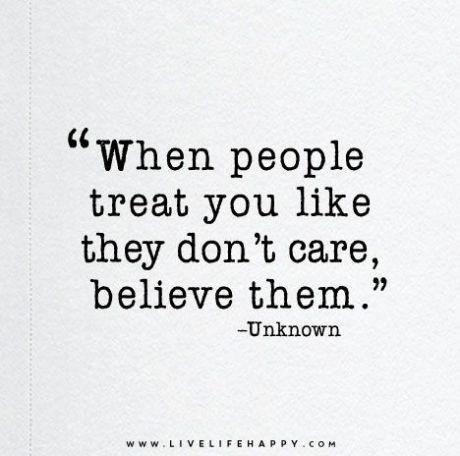 Believe them...
