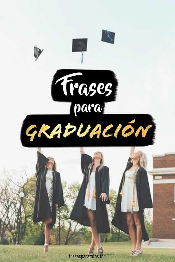 Felicitaciones Y Frases De Graduación Para Graduados