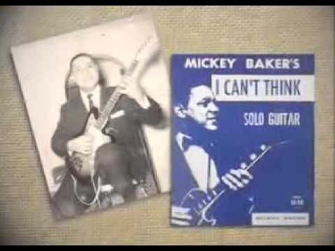 I CAN'T THINK Mickey Baker