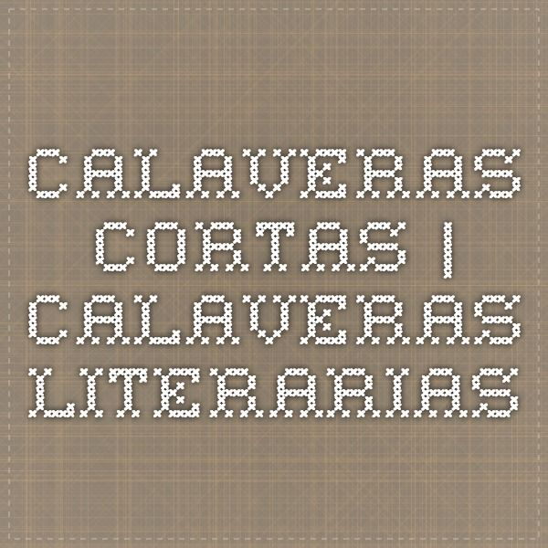 Calaveras cortas   Calaveras Literarias