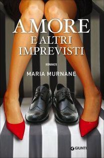 Amore e altri imprevisti - maria Murname - commedia