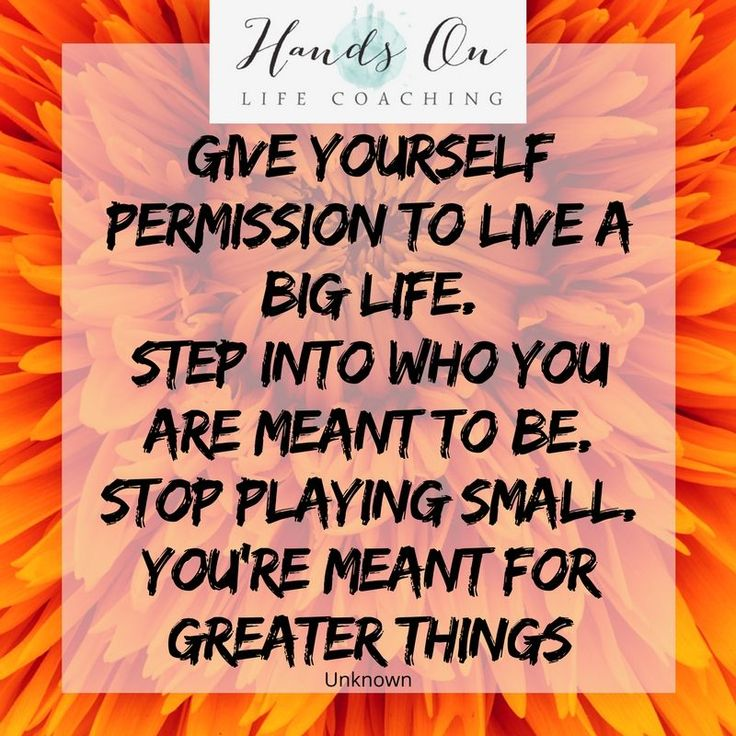 Live a big life. Don't limit yourself.  #handsonlifecoaching