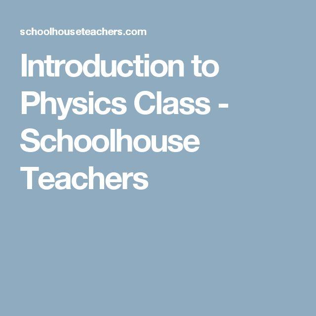Introduction to Physics Class - Schoolhouse Teachers