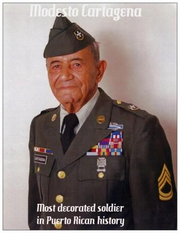 """Don Modesto Cartegena: The most decorated Puerto Rican soldier in US history:  A proud """"Borinqueneer"""", the late Don Modesto Cartagena served in WWII & Korea.  He is a recipient of the nation's 2nd highest award for heroism, the Distinguished Service Cross, as well as the Silver Star, Legion of Merit, Bronze Star with oak leaf cluster and """"V"""" device, the Purple Heart, and many others. http://www.65thCGM.org"""