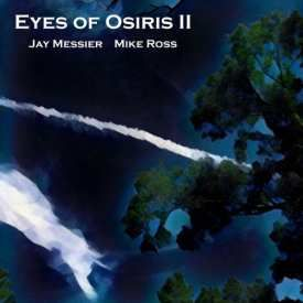 Jay Messier & Mike Ross - Eyes of Osiris II (2016)