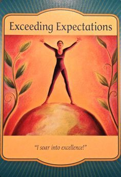 Exceeding Expectations, from the Gateway Oracle Card deck, by Denise Linn
