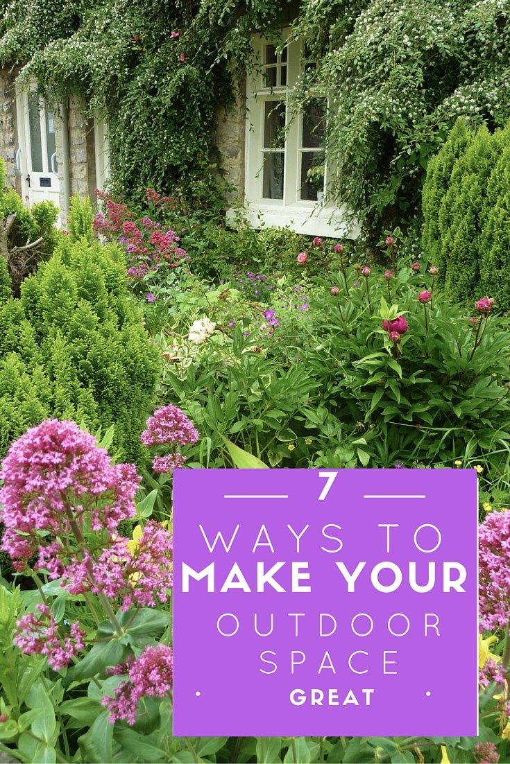 7 Ways to Make Your Outdoor Space Great