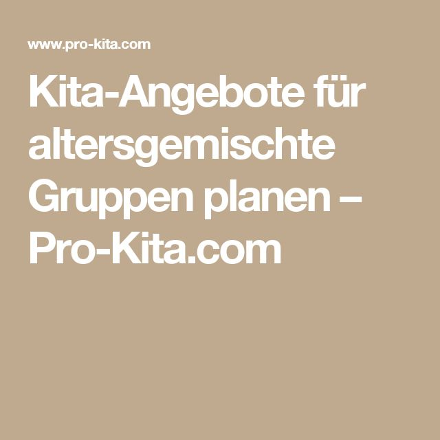 Kita-Angebote für altersgemischte Gruppen planen – Pro-Kita.com