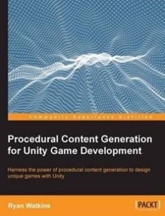 Procedural Content Generation for Unity Game Development free download by Ryan Watkins ISBN: 9781785287473 with BooksBob. Fast and free eBooks download.  The post Procedural Content Generation for Unity Game Development Free Download appeared first on Booksbob.com.