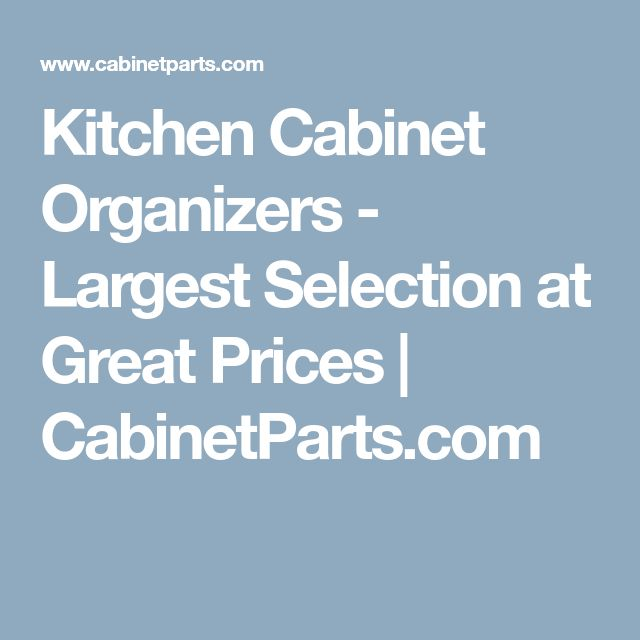 Kitchen Cabinet Organizers - Largest Selection at Great Prices | CabinetParts.com