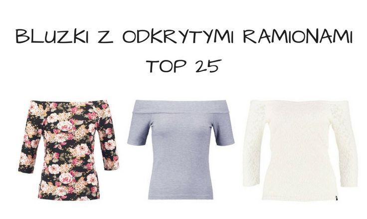 Modne bluzki z odsłoniętymi ramionami - TOP 25 | fitandfashion.pl