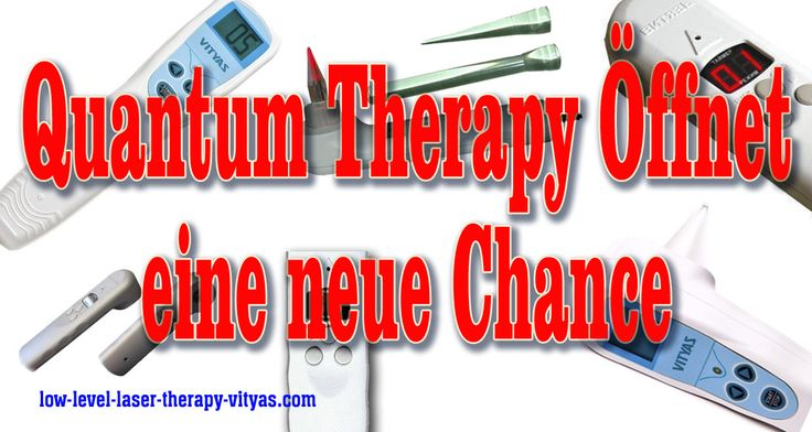Quantum Therapy Öffnet eine neue Chance http://www.low-level-laser-therapy-vityas.com/Quantum%20Therapy%20Offnet%20eine%20neue%20Chance.html #QuantumTherapy