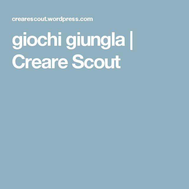 giochi giungla | Creare Scout