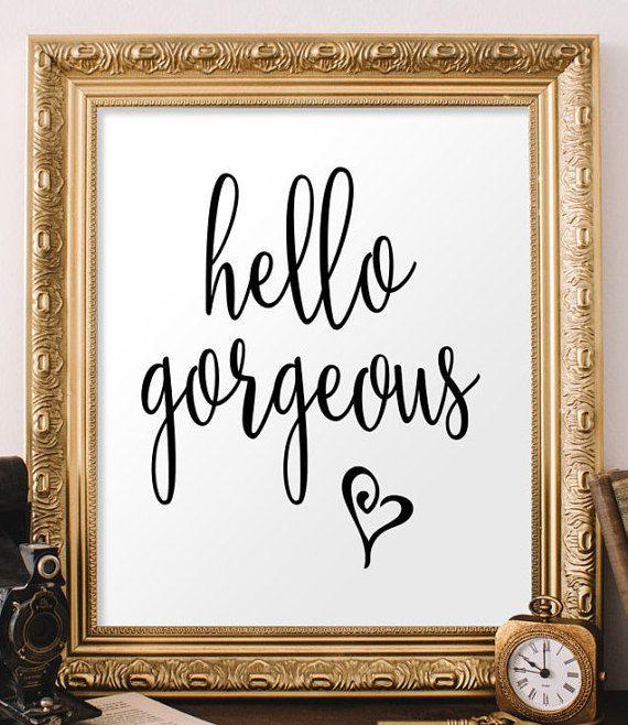 Quote print hello gorgeous printable wall art decor poster