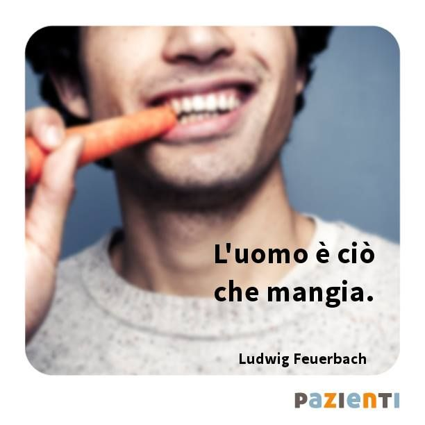 """L'uomo è ciò che mangia."" (Ludwig Feuerbach)"