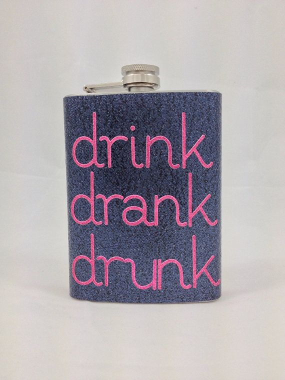 Drink Drank Drunk glitter flask by GlitterFlasks on Etsy, $20.00