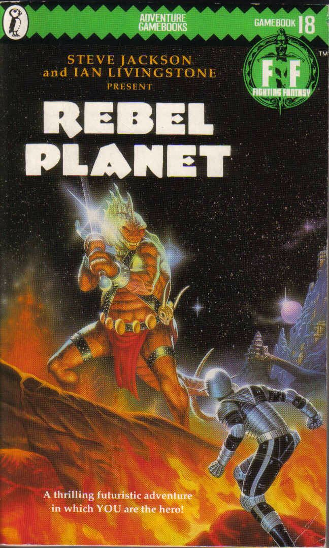Rebel Planet, Fighting Fantasy gamebook #18.