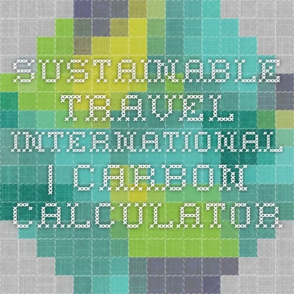 Sustainable Travel International | Carbon Calculator for flying, driving and hotel stays