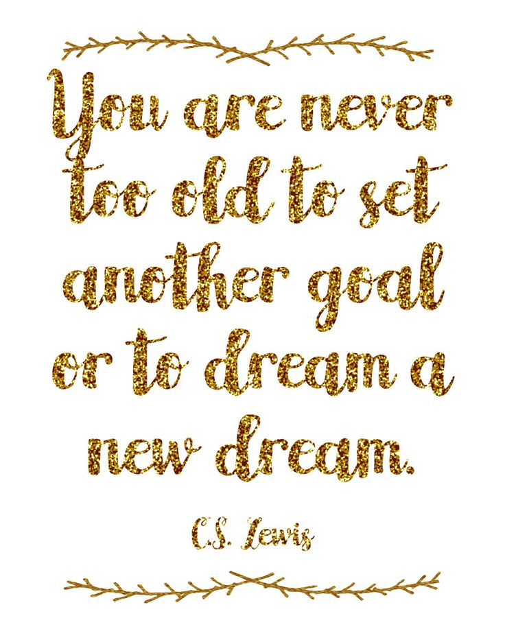 Start off the new year right with an inspiring art print. This C.S. Lewis quote new year's free printable reminds you you're never too old to dream!