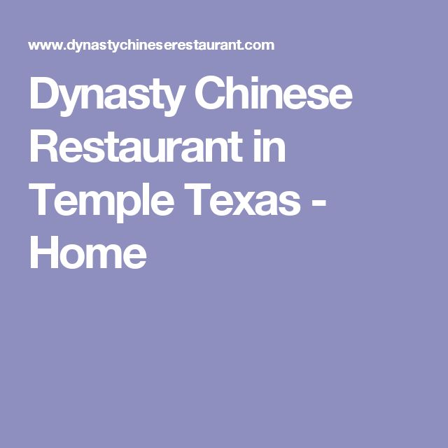 Temple Texas Traditional Home: Dynasty Chinese Restaurant In Temple Texas