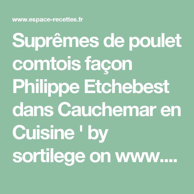 Les 10 meilleures id es de la cat gorie philippe etchebest recette sur pinterest philippe - Recette cauchemar en cuisine ...