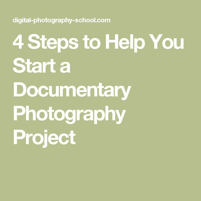 4 Steps to Help You Start a Documentary Photography Project