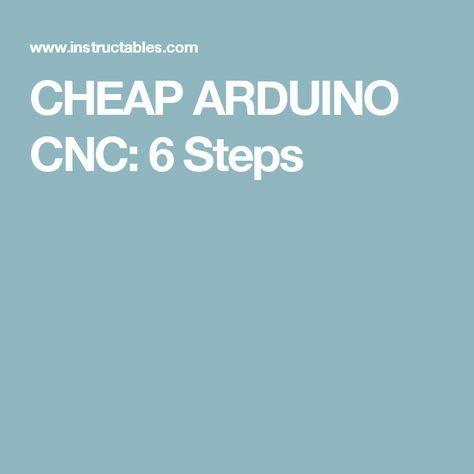CHEAP ARDUINO CNC: 6 Steps