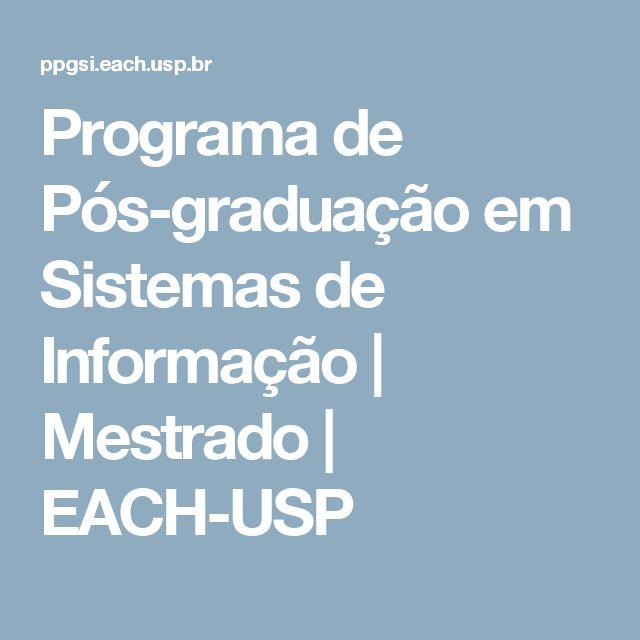 Programa de Pós-graduação em Sistemas de Informação | Mestrado | EACH-USP