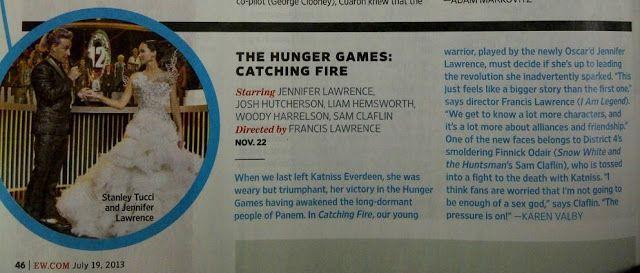 """""""Esto se siente como una historia más grande incluso que la de la primera parte."""" F Lawrence . """"Conocemos a muchos más personajes, y trata más sobre alianzas y amistad."""" Una de las nuevas caras pertenece al Distrito 4, el ardiente Finnick Odair  quien se lanza a una pelea a muerte junto a Katniss. """"Creo que los fans están preocupados por que no seré lo suficiente 'dios sexual', dice Claflin. """"¡La presión está ahí!""""."""