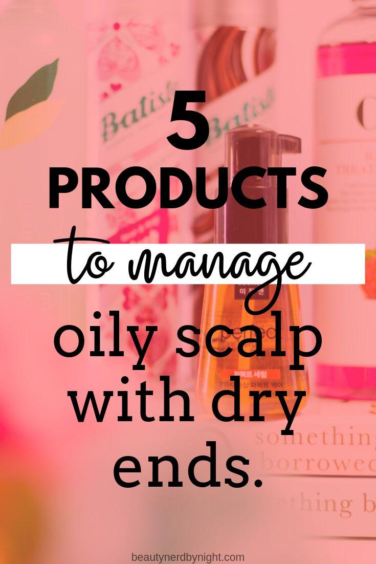 The Best Products for Oily Scalp with Dry Ends