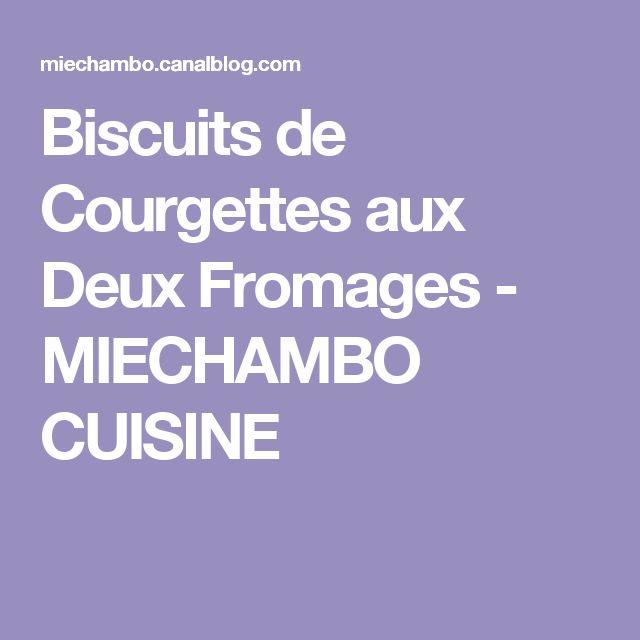 Biscuits de Courgettes aux Deux Fromages - MIECHAMBO CUISINE