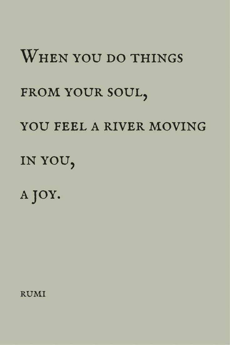 Do it from the soul