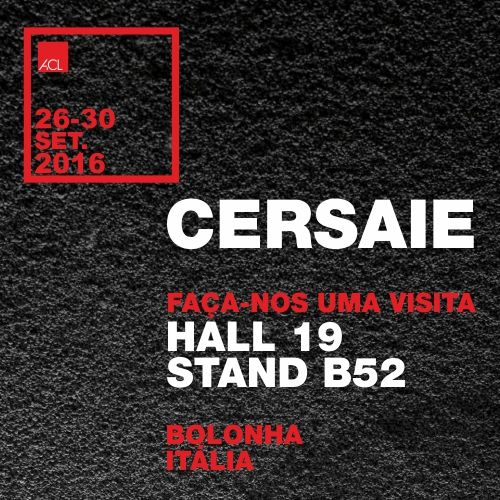 ACL estará presente na Cersaie – Feira Internacional de Cerâmica, que irá realizar-se de 26 a 30 de Setembro, Bolonha, Itália  Visite o nosso stand! Hall 19 Stand B52 -- ACL will be present at the Cersaie – International Exhibition of Ceramics. This exhibition will take place from 26 to 30 September in Bologna, Italy.  Visit our stand! Hall 19 Stand B52  #cersaie