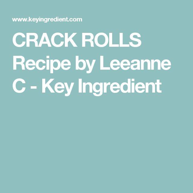 CRACK ROLLS Recipe by Leeanne C - Key Ingredient