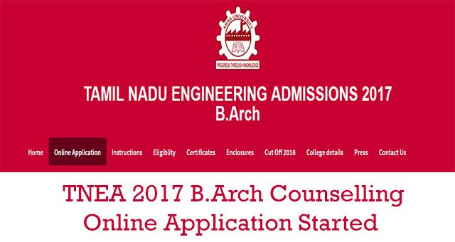 Anna University TNEA 2017 B.Arch Counselling online application website opened. Apply before 6th July 2017. TNEA B.Arch Admissions 2017 complete details