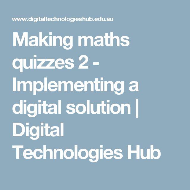 Making maths quizzes 2 - Implementing a digital solution | Digital Technologies Hub