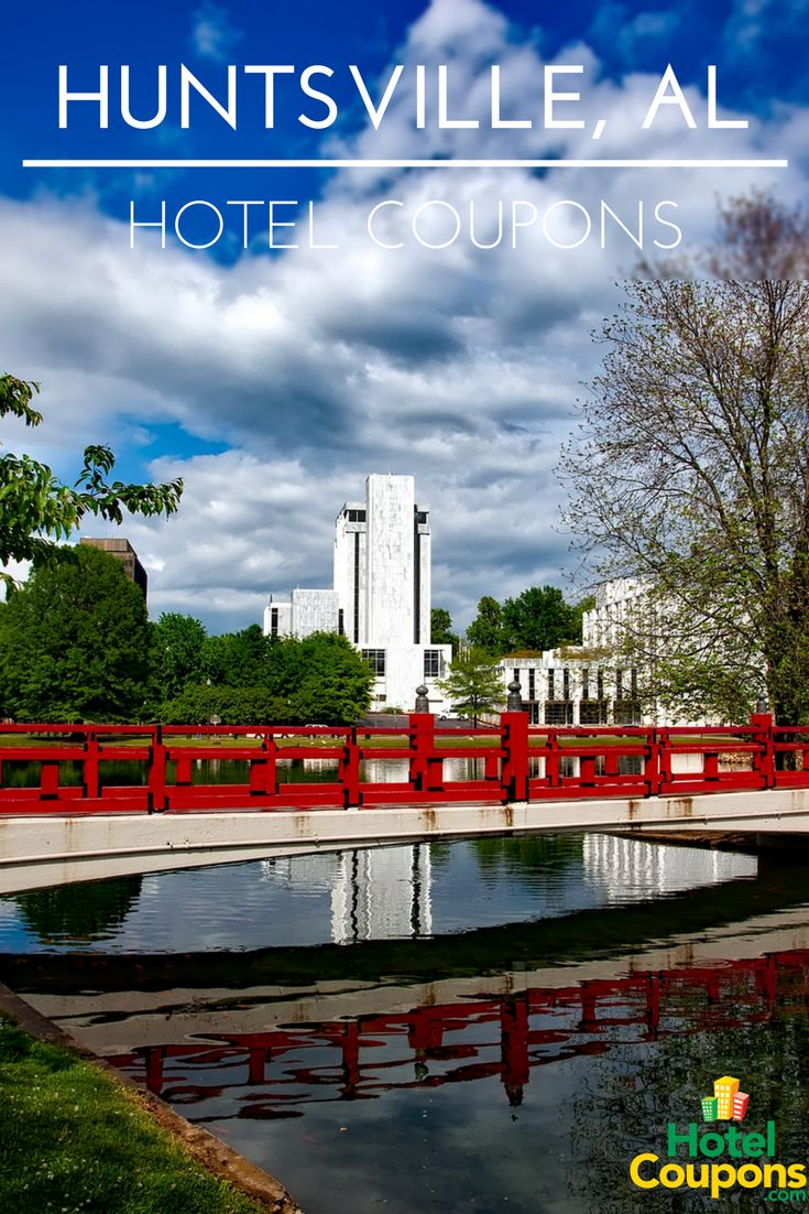 Find the cheapest hotel rates in Huntsville, AL using our hotel coupons for last minute deals!