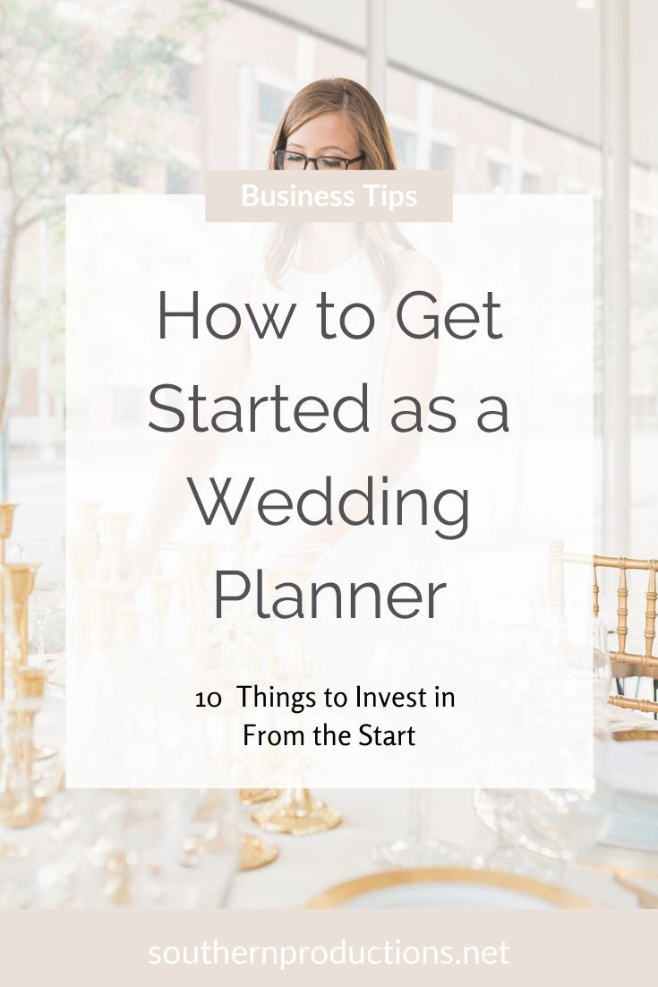 How To Get Started As A Wedding Planner Southern Productions In 2020 Wedding Planner Business Wedding Planner Course Wedding Planning Packages