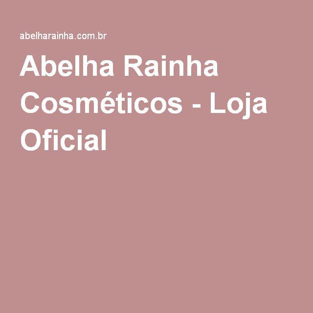 Abelha Rainha Cosméticos - Loja Oficial