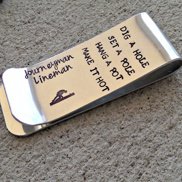 """This is a Great gift for your Journeyman Lineman! """"Dig a hole, Set a pole, Hang a pot, Make it hot"""" is Hand stamped on this Money Clip along with Journeyman Lineman and the Lineman Symbol!"""