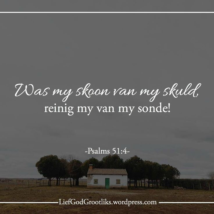 {Groei deur Gebed} Week 8 - WANNEER MOET ONS BID VRYDAG – Wanneer ons sondig  LEES: Psalm 51 SOAP: Psalm 51:4-6 Was my skoon van my skuld, reinig my van my sonde! Ja, my oortredings ken ek en van my sonde bly ek altyd bewus. Teen U alleen het ek gesondig, ek het gedoen wat verkeerd is in u oë. U uitspraak is dus reg en u oordeel regverdig.