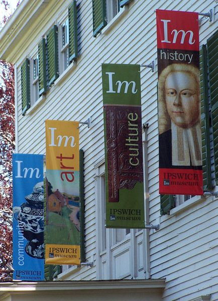 Ipswich Museum, Ipswich, MA - Banners
